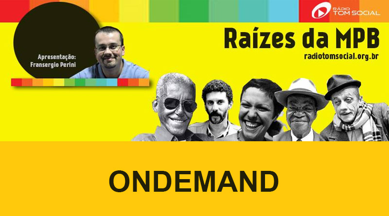 Capa-raizes-da-mpb-ondemand-radio-tom-social