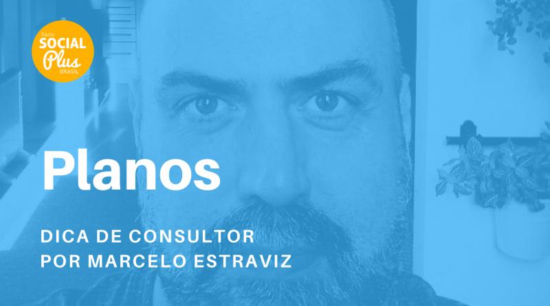 Nesta edição do podcast DICA DE CONSULTOR - Planos
