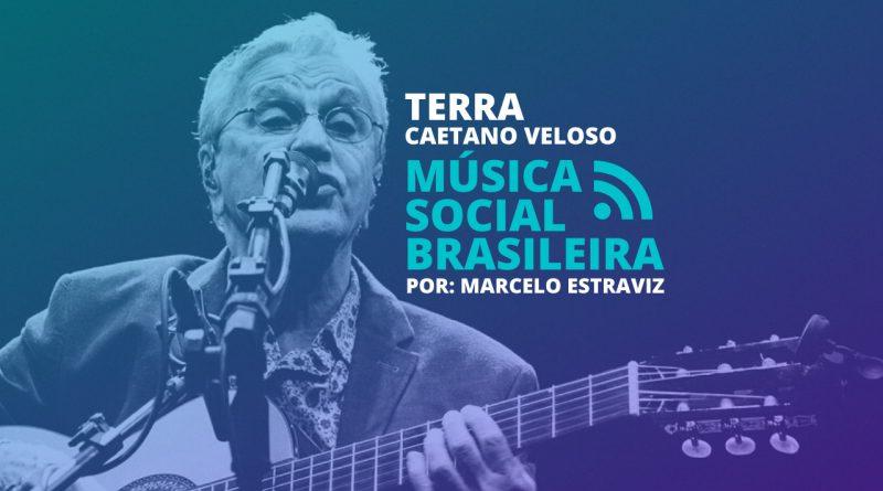 Terra Caetano Veloso Música Social Brasileira Podcast