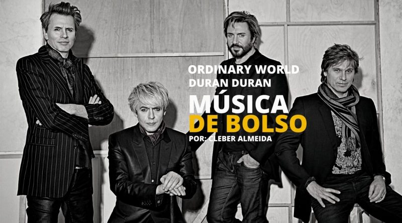 Ordinary World Duran Duran no podcast Música de Bolso da Rádio Social Plus