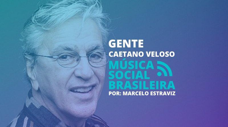 Gente é para brilhar: A onda social com a música de Caetano Veloso