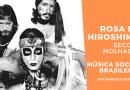 Rosa de Hiroshima da banda Secos & Molhados no Podcast Música Social Brasileira