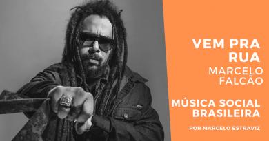 Vem Pra Rua Interpretada por Marcelo Falcão no Podcast Música Social Brasileira