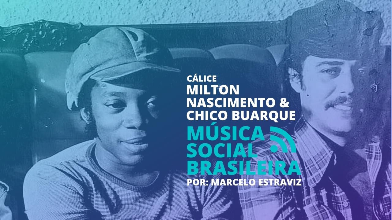 Cálice de Milton Nascimento e Chico Buarque no Podcast Música Social Brasileira