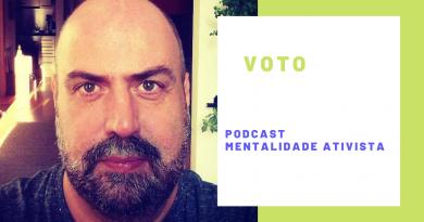 Nesta edição do podcast Mentalidade Ativista – Voto