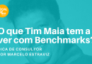Nesta edição do podcast DICA DE CONSULTOR – O que Tim Maia tem a ver com Benchmarks?