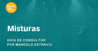 Nesta edição do podcast DICA DE CONSULTOR – Misturas