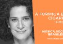 A Formiga e a Cigarra de Simone no Podcast Música Social Brasileira