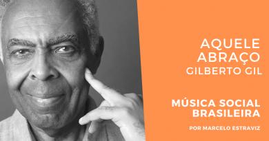 Aquele abraço de Gilberto Gil no Podcast Música Social Brasileira