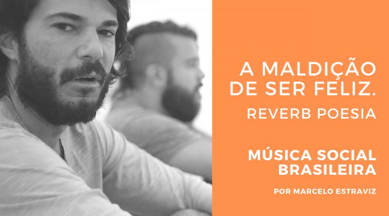 Reverb Poesia com A Maldição de Ser Feliz no Programa Música Social Brasileira da Rádio Social Plus Brasil