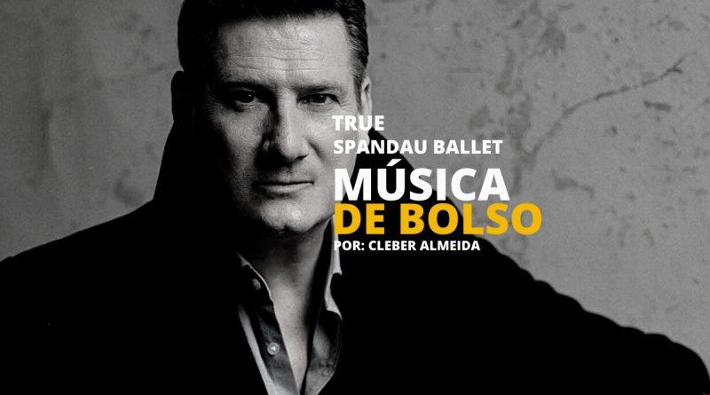 True da Banda Spandau Ballet no Podcast Música de Bolso